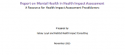 [08/12] Report on Mental Health in Health Impact Assessment A Resource for Health Impact Assessment Practitioner. Lucyk K and Habitat Health Impact Consulting